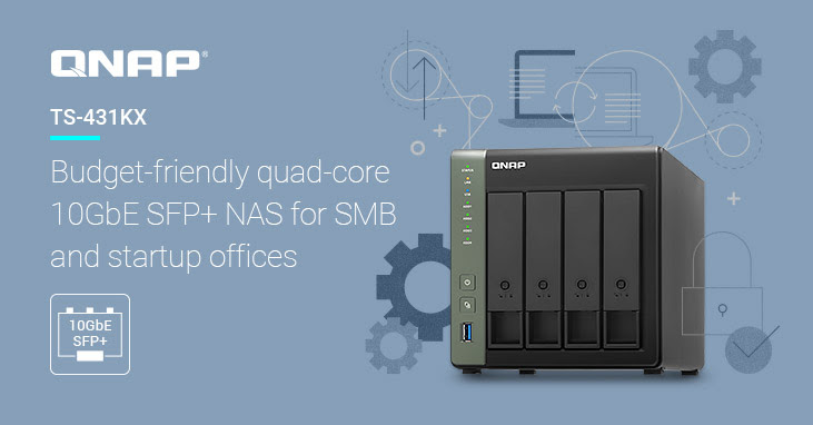 QNAP Launches Budget-friendly Quad-core TS-431KX NAS with High-speed 10GbE SFP+