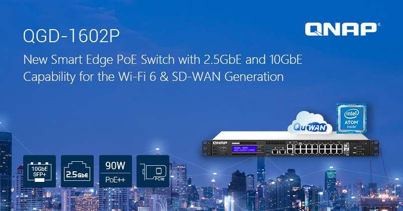 QNAP Launches the New Smart Edge PoE Switch QGD-1602P with 2.5GbE and 10GbE for the Wi-Fi 6 & SD-WAN Generation