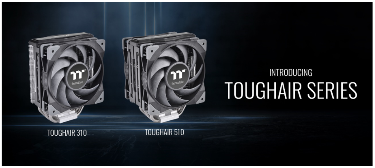 Thermaltake USA Announces the Availability of TOUGHAIR 510 and TOUGHAIR 310 High-Performance CPU Air Cooler